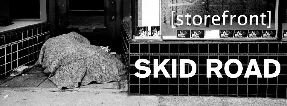SKID ROAD Exhibit: A Form of Advocacy